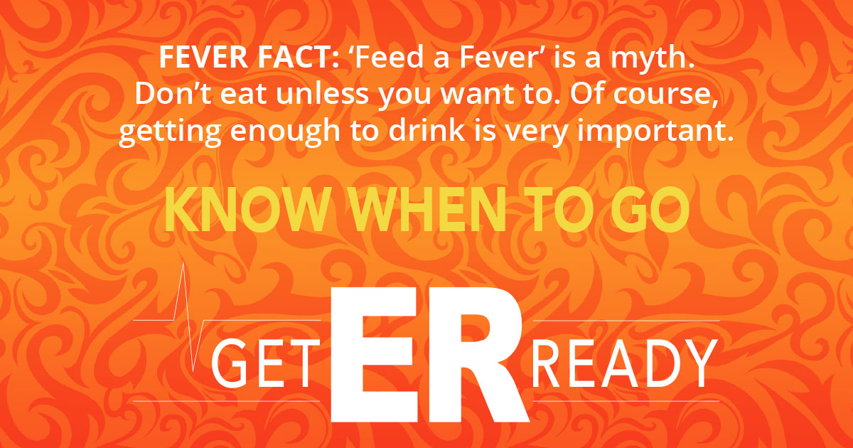 FEVER FACT: 'Feed a Fever' is a myth. Don't eat unless you want to. Of course getting enough to drink is very important.